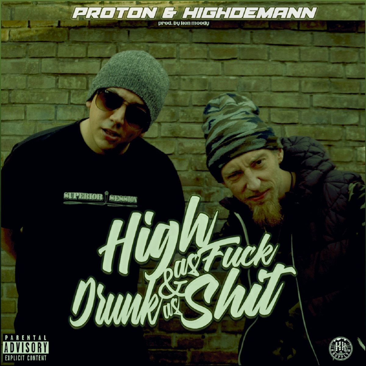 Proton & Highdemann - High as fuck & drunk as shit (02.05.19)