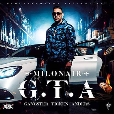 Milonair - G.T.A. (Gangster ticken anders) (19.07.19)
