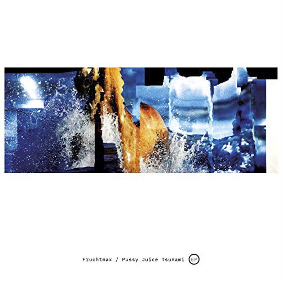 Fruchtmax - P*ssy Juice Tsunami (15.02.19)